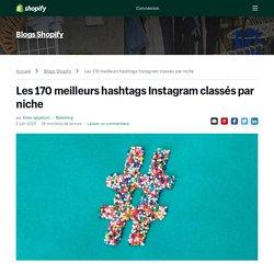 Les 170 meilleurs Hashtags Instagram classés par niche