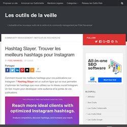 Hashtag Slayer. Trouver les meilleurs hashtags pour Instagram