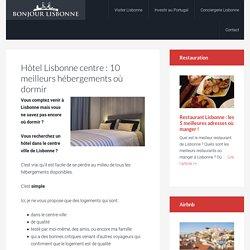 Hôtel Lisbonne centre : 10 meilleurs hébergements où dormir