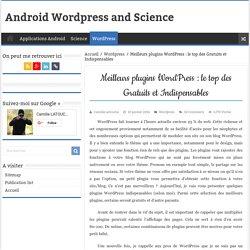 Meilleurs plugins WordPress : les Gratuits et Indispensables