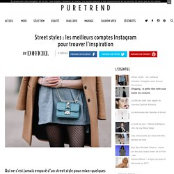 Street styles : les meilleurs comptes Instagram pour trouver l'inspiration