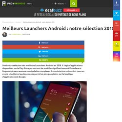 Launcher Android : notre top 10 des meilleurs Home