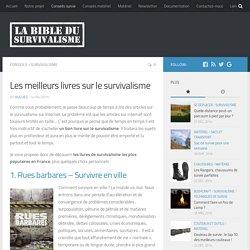 Les meilleurs livres sur le survivalisme - La Bible du Survivalisme