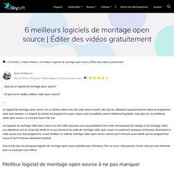 6 Meilleurs logiciels de montage Open Source gratuit sur le marché