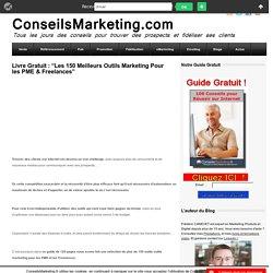"""Livre Gratuit : """"Les 150 Meilleurs Outils Marketing Pour les PME & Freelances"""""""