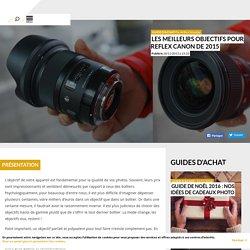 Les meilleurs objectifs pour reflex Canon de 2015 - Focus Numérique