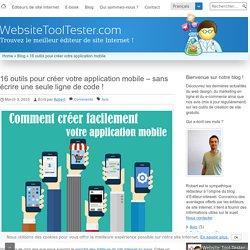 Les 16 meilleurs outils pour créer votre application mobile