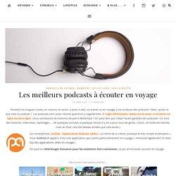 Les meilleurs podcasts à écouter en voyage - Les carnets de mickeline
