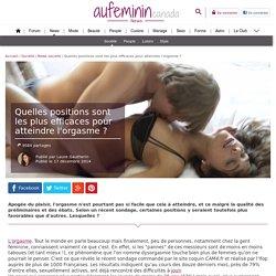 Orgasme : Quelles sont les meilleurs positions pour l'atteindre ?