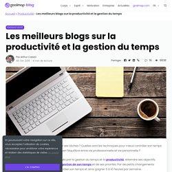 Les meilleurs blogs sur la productivité et la gestion du temps