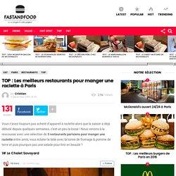 TOP : Les meilleurs restaurants pour manger une raclette à Paris