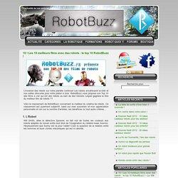10 ! Les 10 meilleurs films avec des robots : le top 10 RobotBuzz ! - RobotBuzz.fr