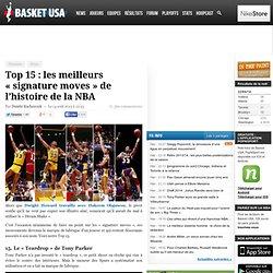 Top 15 : les meilleurs «signature moves» de l'histoire de la NBA