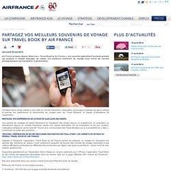Partagez vos meilleurs souvenirs de voyage sur Travel Book by Air France