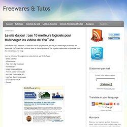 Les 10 meilleurs logiciels pour télécharger les vidéos de YouTube