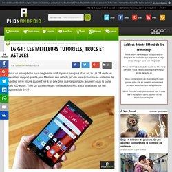 LG G4 : les meilleurs tutoriels, trucs et astuces