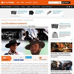 Les 20 meilleurs westerns - Dossier Film