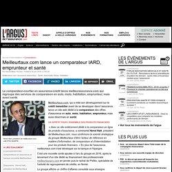 Meilleurtaux.com lance un comparateur IARD, emprunteur et santé