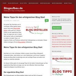Meine Tipps für den erfolgreichen Blog Start – Blogaufbau.de
