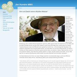 Sinn und Zweck meiner offiziellen Website* | Jim Humble MMS