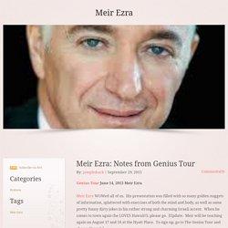 Meir Ezra: Notes from Genius Tour