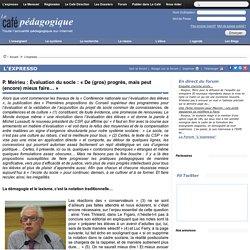 P. Meirieu - Évaluation du socle : Des progrès, mais peut mieux faire (café pédagogique, 2014)