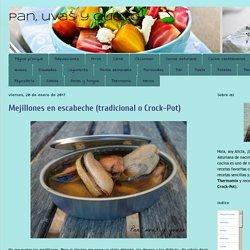 Pan, uvas y queso : Mejillones en escabeche (tradicional o Crock-Pot)