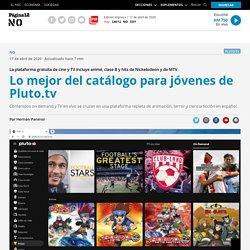 Lo mejor del catálogo para jóvenes de Pluto.tv
