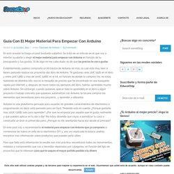 Guía Con El Mejor Material Para Empezar Con Arduino