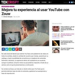 Mejora tu experiencia al usar YouTube con Zouw