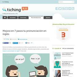 Mejora en 7 pasos tu pronunciación en inglés
