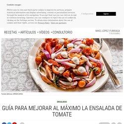 Guía para mejorar al máximo la ensalada de tomate