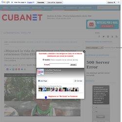 ¿Mejorará la vida de los cubanos con las nuevas relaciones Cuba-EEUU? (VÍDEO)