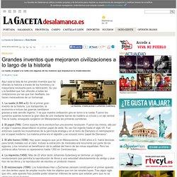 Grandes inventos que mejoraron civilizaciones a lo largo de la historia - Ocio-Gente -Noticias de La Gaceta de Salamanca