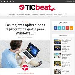 Las mejores aplicaciones y programas gratis para Windows 10