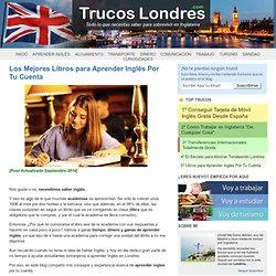Los Mejores Libros para Aprender Inglés Por Tu Cuenta - Trucos Londres