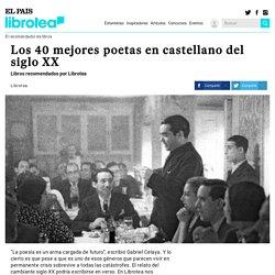 Los 40 mejores poetas en castellano del siglo XX por Librotea