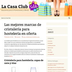Las mejores marcas de cristalería para hostelería en oferta