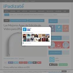 Las Mejores Apps de Edición de Vídeo para iPhone y iPad