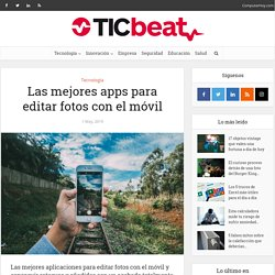 Las mejores apps para editar fotos con el móvil