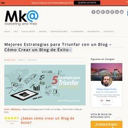 Mejores Estrategias para crear un Blog de Éxito □