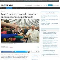 Las 20 mejores frases de Francisco en sus dos años de pontificado