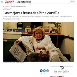 Las mejores frases de China Zorrilla