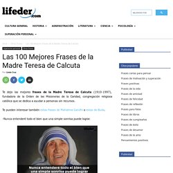 Las 100 Mejores Frases de la Madre Teresa de Calcuta