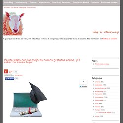 Veinte webs con los mejores cursos gratuitos online. ¡El saber no ocupa lugar!