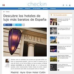 Los mejores hoteles de lujo baratos de España
