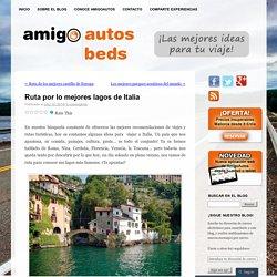 Ruta por lo mejores lagos de Italia