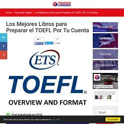 Los Mejores Libros para Preparar el TOEFL Test Por Tu Cuenta