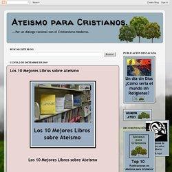 Ateismo para Cristianos.: Los 10 Mejores Libros sobre Ateísmo