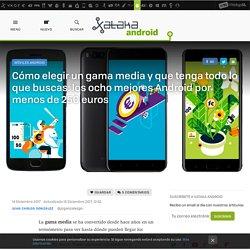 Los 8 mejores móviles Android por menos de 250 euros